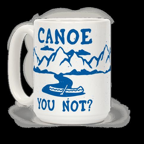 Canoe You Not
