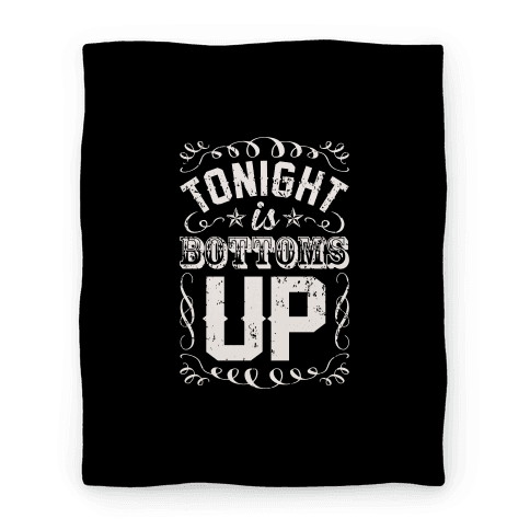 Tonight is Bottoms Up