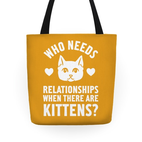 Who Needs Relationships When There Are Kittens