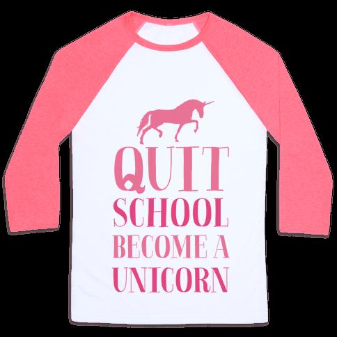Quit School Become a Unicorn