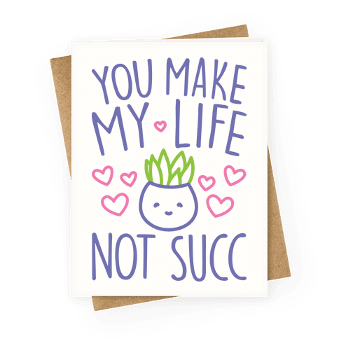 You Make My Life Not Succ