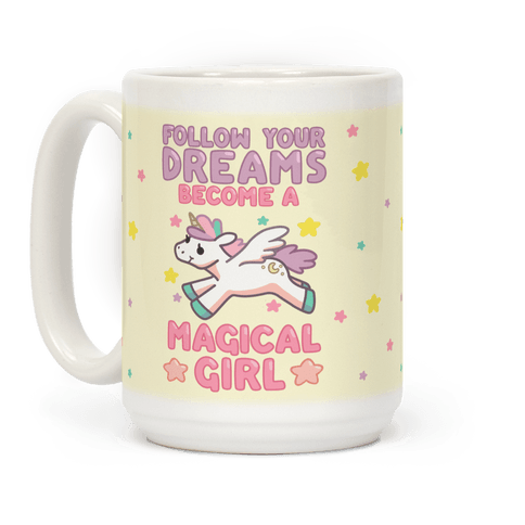 Follow Your Dreams, Become A Magical Girl