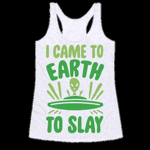 I Came To Earth To Slay