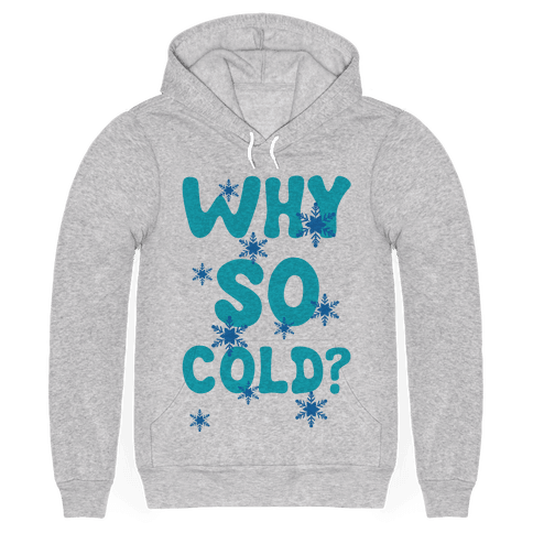 Why So Cold?