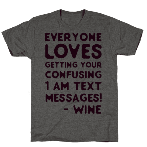 Everyone Loves Your Confusing Messages - Wine