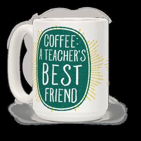 Coffee: A Teacher's Best Friend