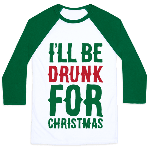 I'll Be Drunk For Christmas