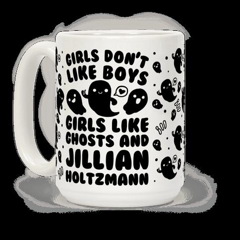 Girls Don't Like Boys Girls Like Ghosts and Jillian Holtzmann