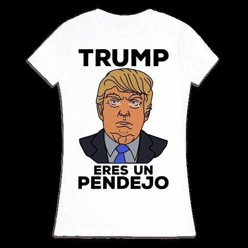Trump Eres Un Pendejo