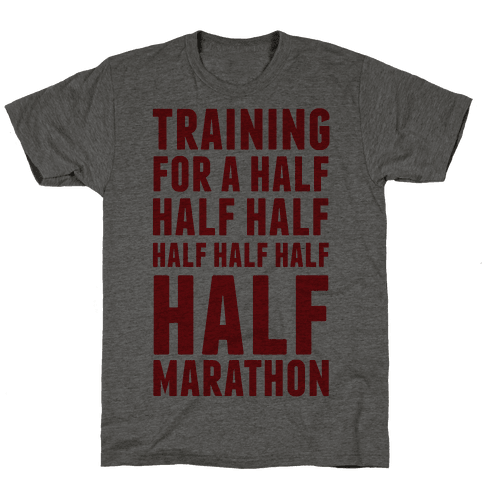 Training For A Half Half Half Half Marathon