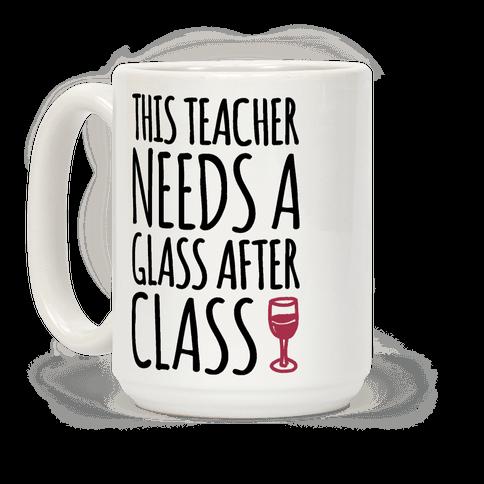 This Teacher Needs a Glass After Class