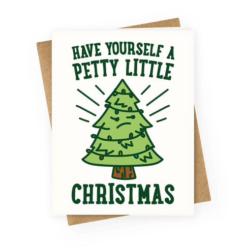 Have Yourself A Petty Little Christmas
