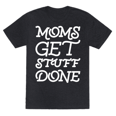 Moms Get Stuff Done