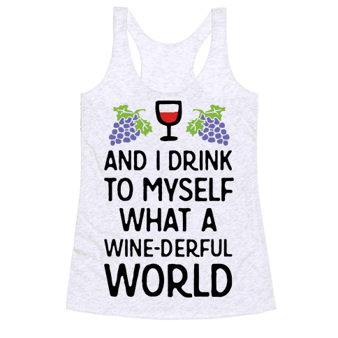 And I Drink To Myself What A Wine-derful World