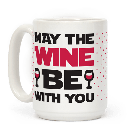 May The Wine Be With You