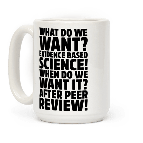 What Do We Want Evidence Based Science