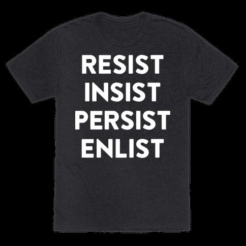 Resist Insist Persist Enlist
