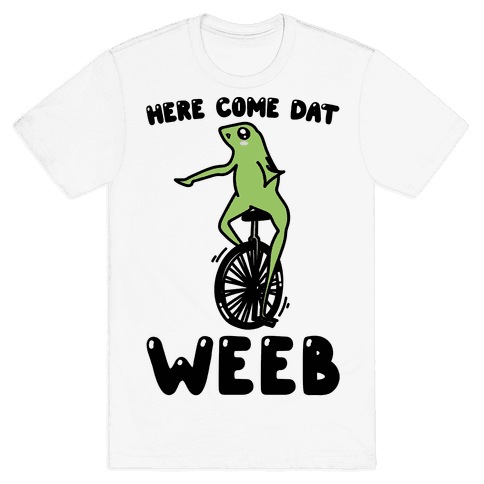 Here Come Dat Weeb