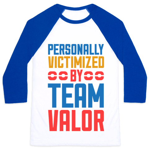 Personally Victimized By Team Valor