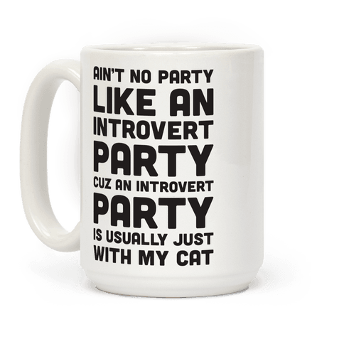 Aint No Party Like An Introvert Party