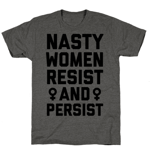Nasty Women Persist and Resist