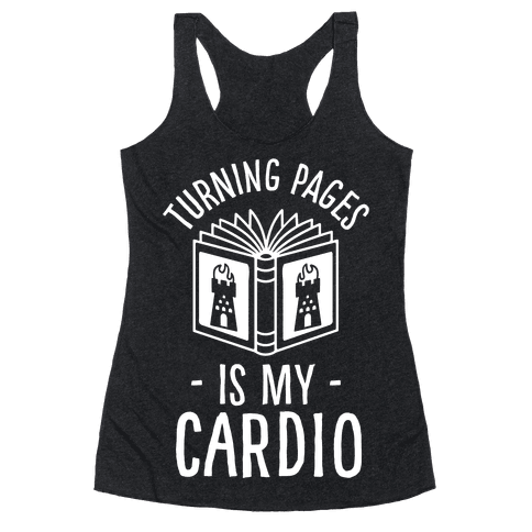 Turning Pages Is My Cardio