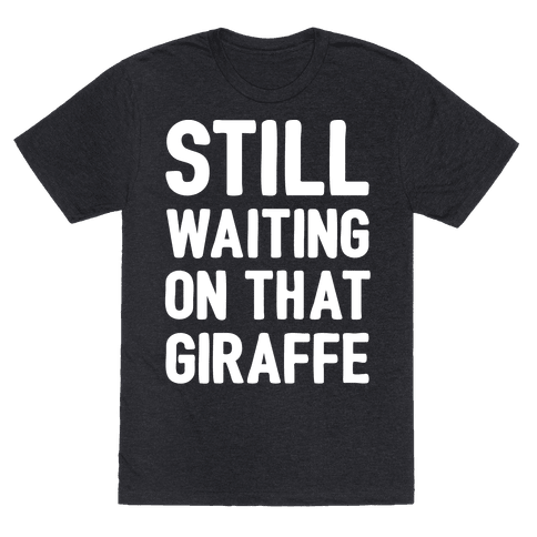 Still Waiting On That Giraffe White Print