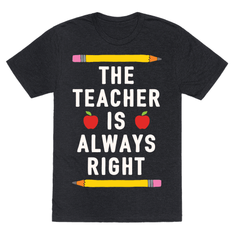 The Teacher Is Always Right
