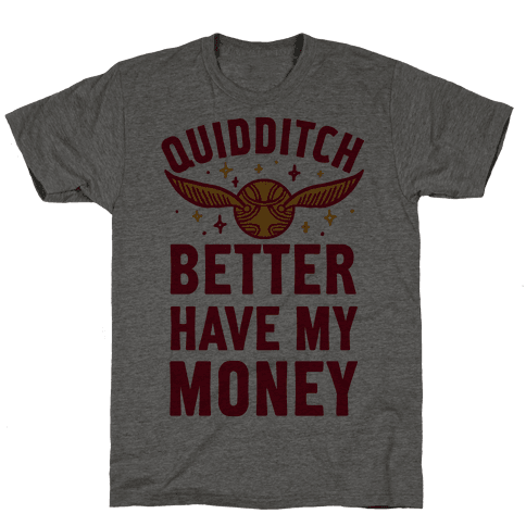 Quidditch Better Have My Money Parody
