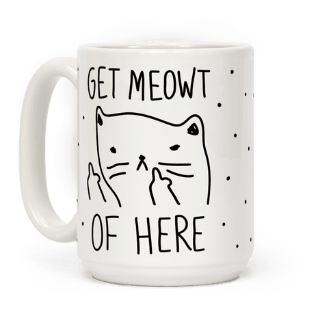 Get Meowt Of Here