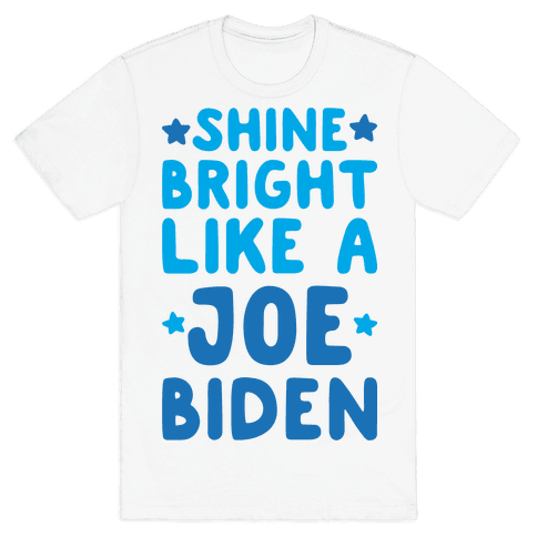 Shine Bright Like A Joe Biden