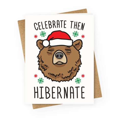 Celebrate Then Hibernate