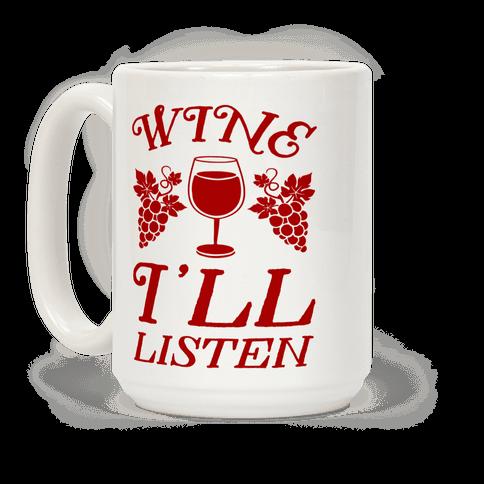 Wine I'll Listen