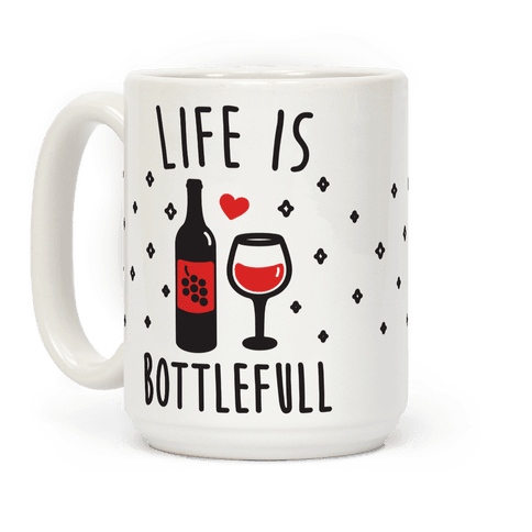 Life Is Bottlefull
