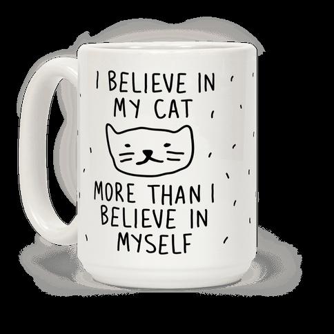 I Believe In My Cat More Than I Believe In Myself