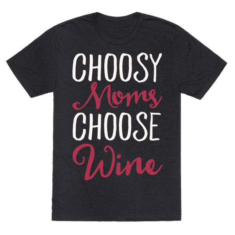 Choosy Moms Choose Wine White Print