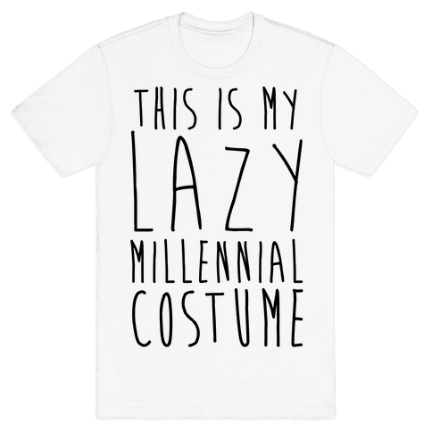 This Is My Lazy Millennial Costume