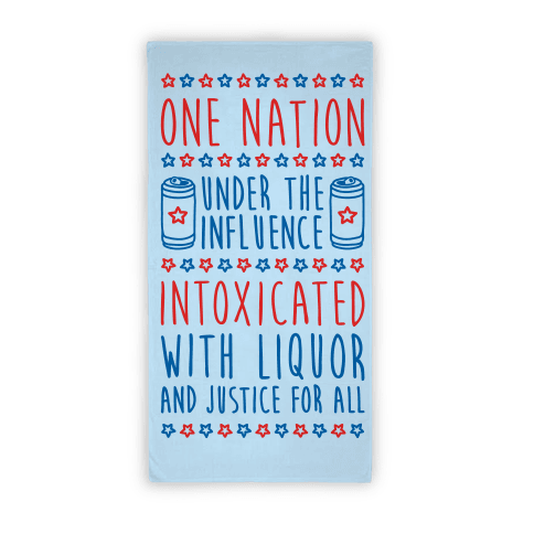 One Nation Under The Influence Towel