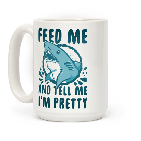 Feed Me & Tell Me I'm Pretty Shark