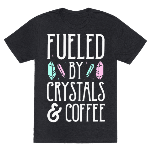 Fueled By Crystals & Coffee