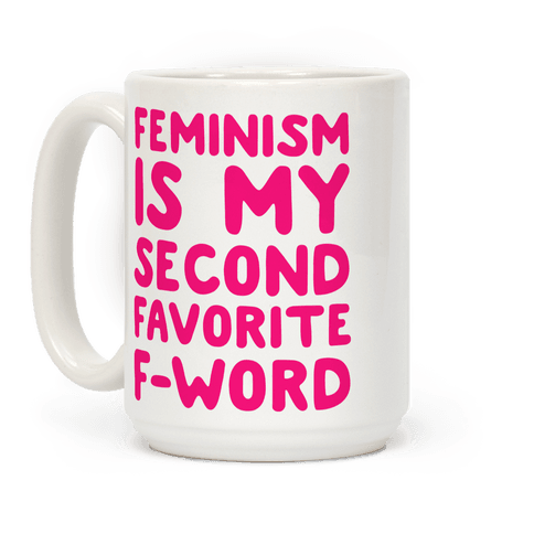 Feminism Is My Second Favorite F Wod