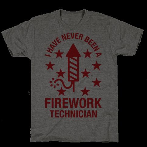 I Have Never Been A Firework Technician