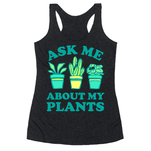 Ask Me About My Plants