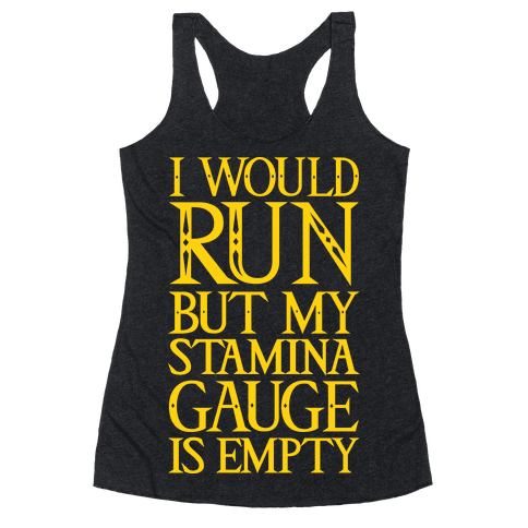 I Would Run But My Stamina Gauge Is Empty