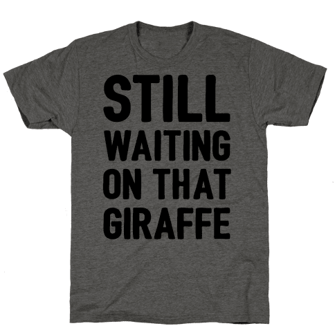 Still Waiting On That Giraffe