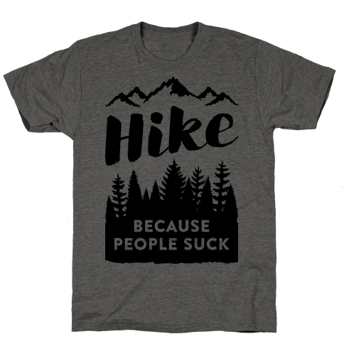 Hike Because People Suck