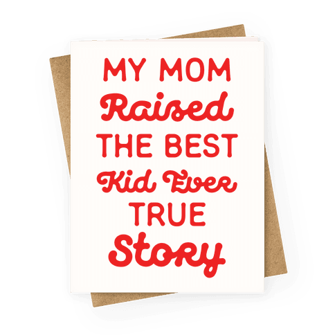 My Mom Raised The Best Kids Ever True Story