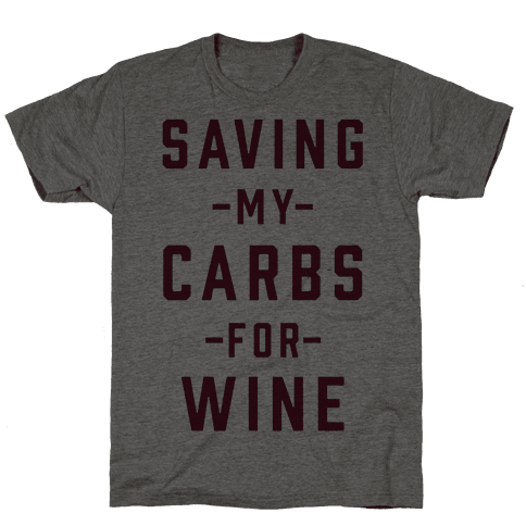 Saving my Carbs for Wine