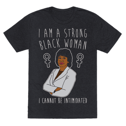 I Am A Strong Black Woman Maxine Waters White Print