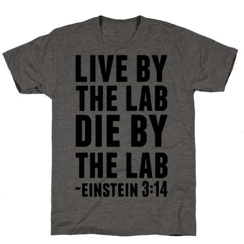 Live By The Lab Die By The Lab (Einstein 3:14)